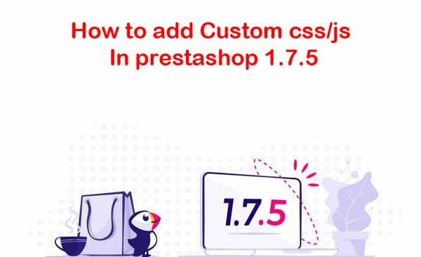 How to add css/js file in Prestashop 1.7.5 - step by step