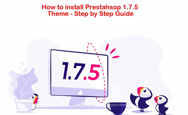 How to Install Prestashop theme in Prestashop 1.7.5